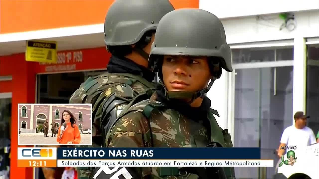 Soldados das Forças Armadas estão atuando em Fortaleza e região metropolitana