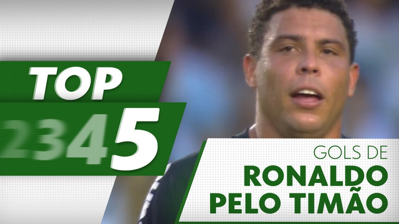 Top 5 - Os cinco maiores gols de Ronaldo pelo Corinthians