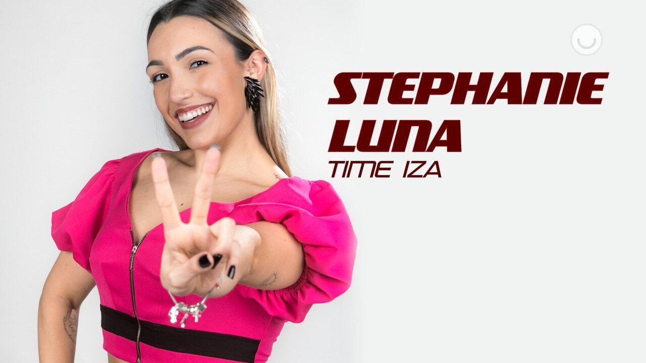 Conheça a participante Stephanie Luna, do Time IZA