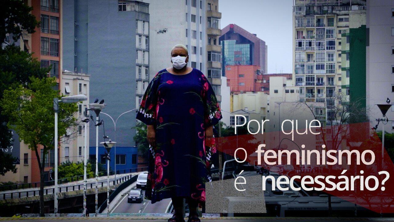 Dia Internacional da Mulher: Por que o feminismo é necessário?